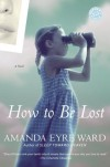 How to Be Lost - Amanda Eyre Ward