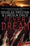Fever Dream - Douglas Preston, Lincoln Child