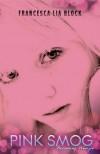 Pink Smog (Weetzie Bat, #0) - Francesca Lia Block