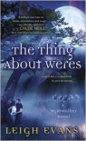 The Thing About Weres - Leigh Evans