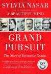 Grand Pursuit: The Story of Economic Genius - Sylvia Nasar
