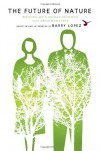 The Future of Nature: Writing on Human Ecology from Orion Magazine - Barry Lopez