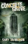 The Concrete Grove (Concrete Grove, #1) - Gary McMahon