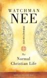 The Normal Christian Life - Watchman Nee