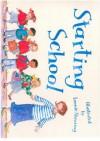 Starting School - Franzeska G. Ewart, Leonie Shearing