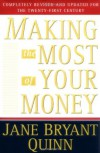 Making the Most of Your Money: Completely Revised and Updated for the Twenty-First Century - Jane Bryant Quinn