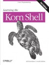 Learning the Korn Shell (2nd Edition) - Arnold Robbins;Bill Rosenblatt