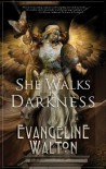She Walks in Darkness - Evangeline Walton