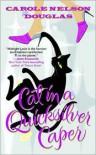 Cat in a Quicksilver Caper - Carole Nelson Douglas