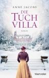Die Tuchvilla: Roman - Anne Jacobs