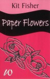 Paper Flowers - Kit Fisher