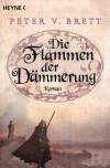 Die Flammen der Dämmerung  - Peter V. Brett, Ingrid Herrmann-Nytko