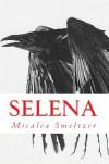 Selena: Fallen Short Story - Micalea Smeltzer