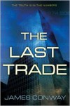 The Last Trade - James   Conway