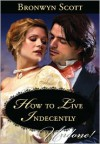 How to Live Indecently - Bronwyn Scott