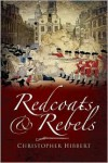 Redcoats and Rebels: The War for America 1770-1781 - Christopher Hibbert