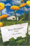 Dear Strangers: A Novel - Meg Mullins