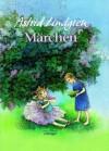 Märchen - Astrid Lindgren, Ilon Wikland