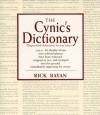 The Cynic's Dictionary - Rick Bayan