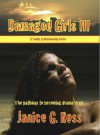 Damaged Girls III - Janice  Ross