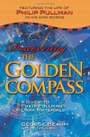 Discovering the Golden Compass: A Guide to Philip Pullman's Dark Materials - George Beahm
