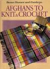 Afghans to Knit & Crochet - Joan Cravens, Sara Jane Treinen