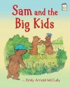Sam and the Big Kids - Emily Arnold McCully
