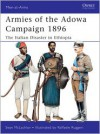 Armies of the Adowa Campaign 1896: The Italian Disaster in Ethiopia - Sean McLachlan, Raffaele Ruggeri