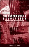 You Say You Want a Revolution: Rock Music in American Culture - Robert G. Pielke