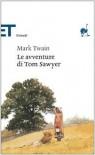 Le avventure di Tom Sawyer - Mark Twain, Vernon Louis Parrington, Gianni Zanmarchi, Enzo Giachino