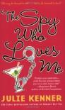 The Spy Who Loves Me - Julie Kenner