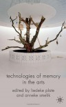 Technologies of Memory in the Arts -