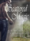 Scattered Magic - S.A. Archer, S. Ravynheart