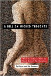 A Billion Wicked Thoughts: What the World's Largest Experiment Reveals about Human Desire - Sai Gaddam, Ogi Ogas