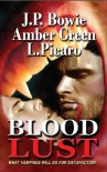 Blood Lust - J.P. Bowie, Amber Green, L. Picaro