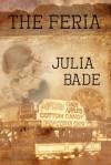 The Feria - Julia Bade