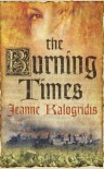 The Burning Times - Jeanne Kalogridis