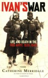 Ivan's War: Life and Death in the Red Army, 1939 - 1945 - Catherine Merridale