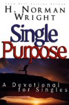Single Purpose: A Devotional for Singles - H. Norman Wright