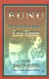 Funu the Unfinished Saga of East Timor - Jose Ramos-Horta