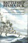Battleship Bismarck, A Survivor's Story - Burkard von Müllenheim-Rechberg, Baron Burkard von. Mullenheim-Rechberg