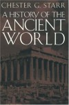 A History of the Ancient World - Chester G. Starr