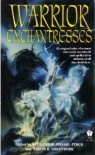 Warrior Enchantresses (Book Collectors) - Josepha Sherman, Melanie Rawn, Jennifer Roberson, Diana L. Paxson, Martin H. Greenberg, Laura Resnick, William F. Wu, Kathleen M. Massie-Ferch, Richard Gilliam, Pamela Sargent, Lois Tilton, Deborah Wheeler, Rebecca Ore, Mary Frances Zambreno, Steven Rogers, Rosemary Haw