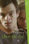 Chce się żyć - Maciej Pieprzyca