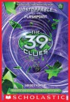 The 39 Clues: Unstoppable Book 4: Flashpoint - Gordon Korman