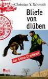 Bliefe Von Dlüben: Der China-Crashkurs - Christian Y. Schmidt