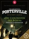 Porterville - Folge 8: Die Chronistin des Bösen - Ivar Leon Menger,  Anette Strohmeyer