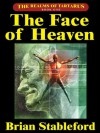 The Face of Heaven - Brian Stableford