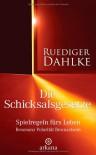 Die Schicksalsgesetze. Spielregeln fürs Leben: Resonanz, Polarität, Bewusstsein - Rüdiger Dahlke