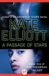 A Passage of Stars (The Highroad Trilogy) - Kate Elliott